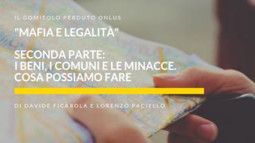 """""""Mafia e Legalità"""", parte II: i beni, i comuni e le minacce. Cosa possiamo fare?"""